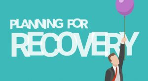 Planning for recovery